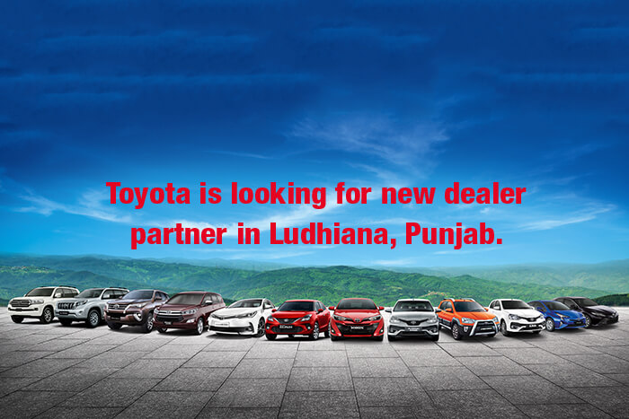 Toyota is Looking for new dealer partner in Ludhiana, Punjab.